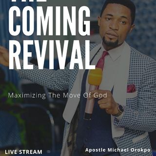 MAXIMIZING THE MOVE OF GOD || APOSTLE MICHAEL OROKPO || THE COMING REVIVAL || REIGNING WORD FOUNTAIN CHURCH