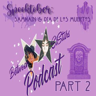 Spooktober: Samhain & Dia De Los Muertos 🎃💀 Part 2