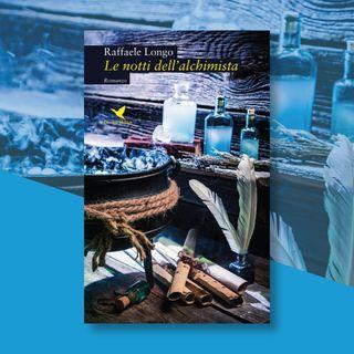 """Ep. 1 - Raffaele Longo e """"Le notti dell'alchimista"""""""