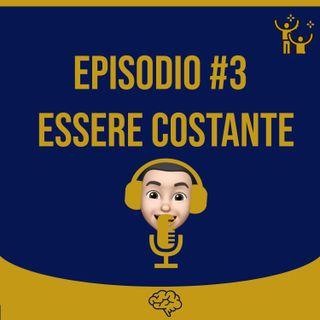 #3 Essere Costante