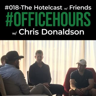 Hotelcast w/ Friends | OfficeHours 018
