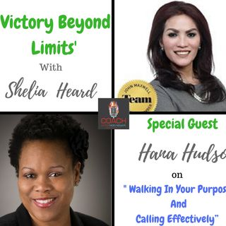 Walking in your  Purpose and  Calling effectively