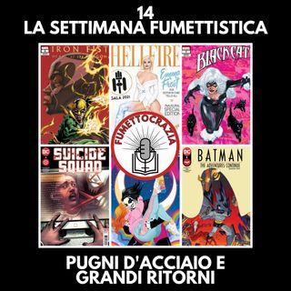 14 - La Settimana Fumettistica - Pugni d'Acciaio e grandi ritorni