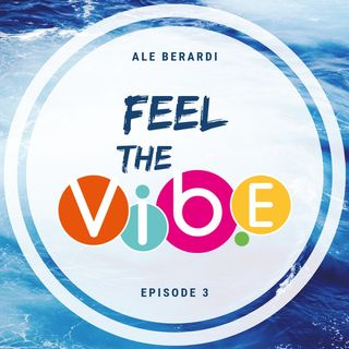 FEEL the VIBE - Episode 3