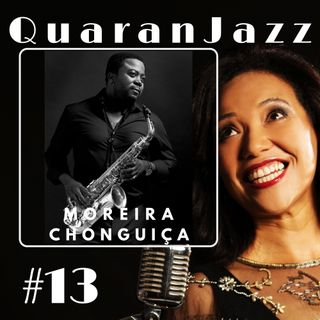 QuaranJazz episode #13 - Interview with Moreira Chonguiça