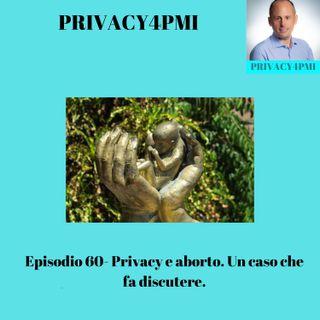 Episodio 60- Privacy e aborto. Un caso che fa discutere.