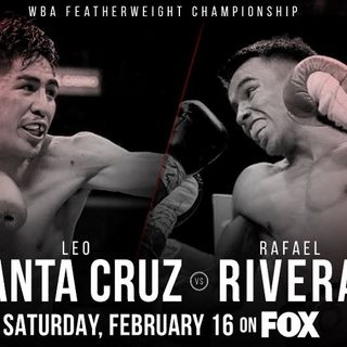 Inside Boxing Weekly: Santa Cruz-Rivera preview, looking back at last weekend's fights