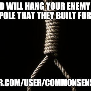 God Will Hang Your Enemy On The Pole That They Built For You
