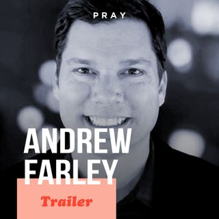 Andrew Farley: This week on PRAY
