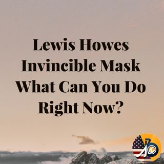 Lewis Howes: Invincible Mask - What Can You Do Right Now?