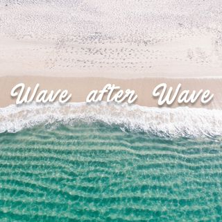 Wave after Wave | Giovedì 2 Agosto