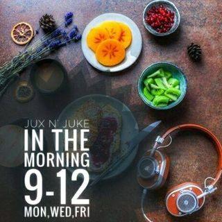 Jux n' Juke in the Morning Ep. 55 (Fri Nov 10)