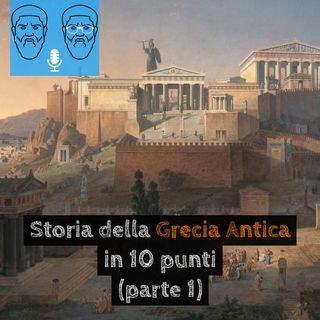 Storia della Grecia Antica in 10 punti (parte 1)