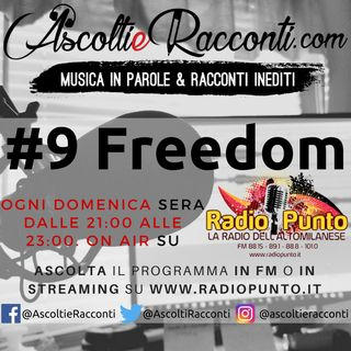 Radio Punto | #9 Freedom #LiberaLaRadio 25-04-2018