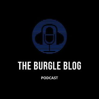 Episode 13 (Part 2) - The Burgle Blog Podcast