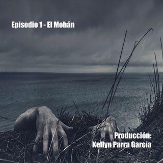 Episodio 1 - El Mohán