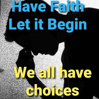 We all have a Choice?