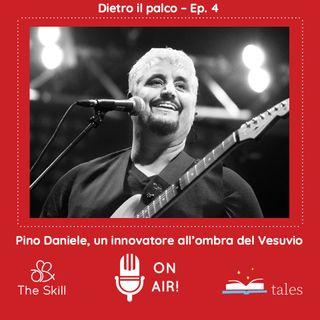 Dietro il palco, ep. 4 «Pino Daniele, un innovatore all'ombra del Vesuvio», a cura di Giorgio Verdelli