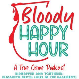 Episode 20: Kidnapped and Tortured: Elizabeth Fritzl (Girl in the Basement)