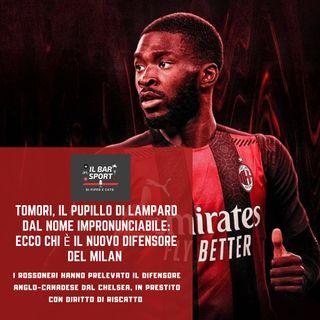 Episodio 27 - Tomori, il pupillo di Lampard dal nome impronunciabile: ecco chi è il nuovo difensore del Milan
