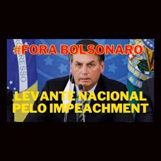 #ForaBolsonaro Levante Nacional pelo impeachment!