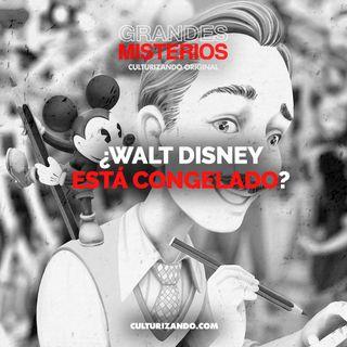 ¿Walt Disney está congelado? • Misterios - Culturizando