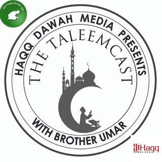The TaleemCast With Brother Umar
