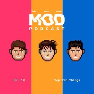 Episode 10 - Top Ten Things