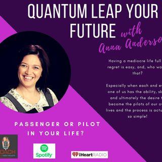 Create Your Own Destiny - Passenger or Pilot?
