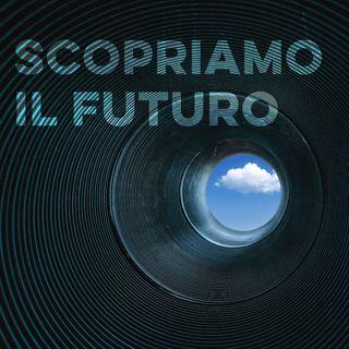 Scopriamo  il futuro 2