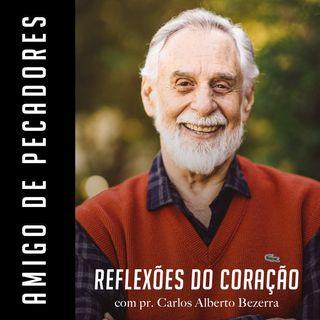 AMIGO DE PECADORES // Reflexões do Coração