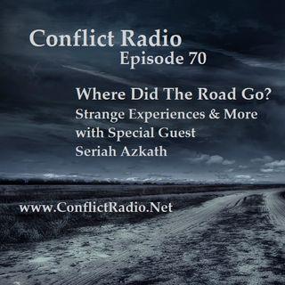 Episode 70  Where Did The Road Go  Strange Experiences & More with Seriah Azkath