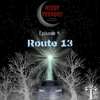 NIGHT TERRORS – ROUTE 13