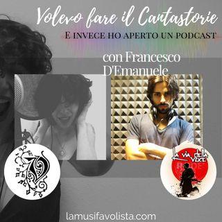 VOLEVO FARE IL CANTASTORIE - con Francesco D'Emanuele