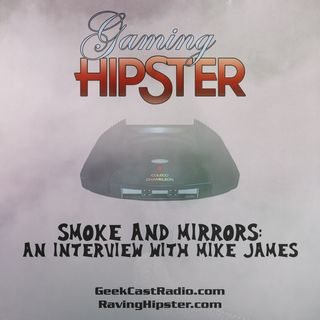 4 Smoke And Mirrors: An Interview with Mike James