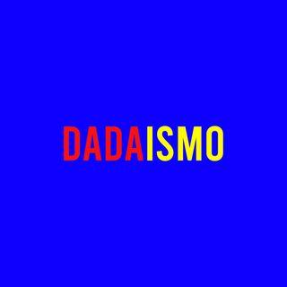 DADAISMO : Storia del Movimento artistico