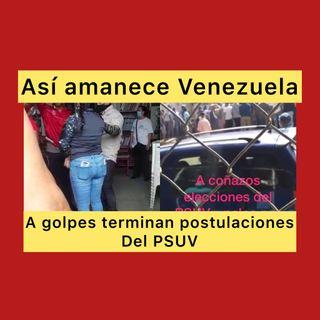Podcast Así amanece Venezuela Lunes #28Jun 2021 Desastre durante postulaciones del PSUV