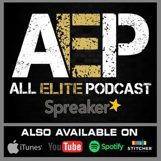 "All Elite Podcast - Episode #9 ""Vince Fears AEW!!!"""