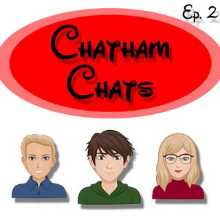 Chatham Chat (Ep. 2)