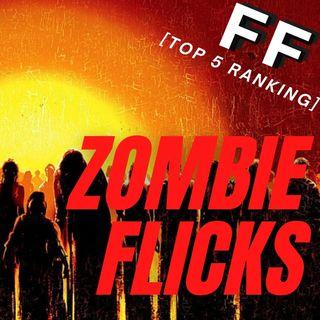 Zombie Flicks - FIVE ON IT (Ep. 4)