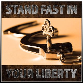 Stand Fast In Your Liberty