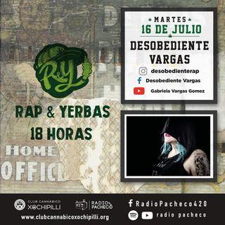 """""""Desobediente Vargas"""" Rap & Yerbas Prog 26 🔥"""