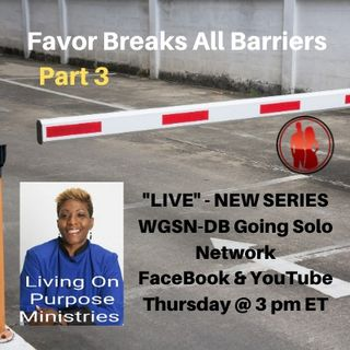 Favor Breaks All Barriers Part 3 with Davida Smith