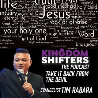 Kingdom Shifters The Podcast : Take it Back From The devil | Evangelist Tim Rabara | Audio Sermon