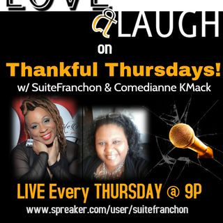 THANKFUL THURSDAYS:  S1 EP w/ Special Guest Focus James