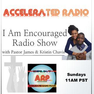 I Am Encouraged 4-8-18