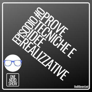 EPISODIO #0 PROVE TECNICHE E IDEE REALIZZATIVE