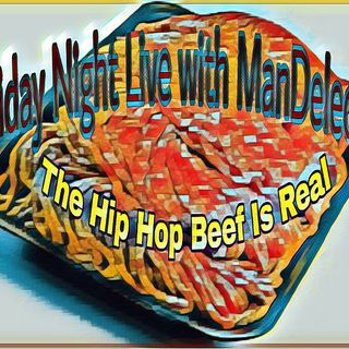 Friday Night Live with ManDeleon: The Hip Hop Beef Is Real