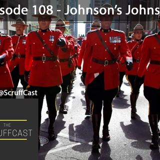 Johnson's Johnson - ScruffCast Ep. 108