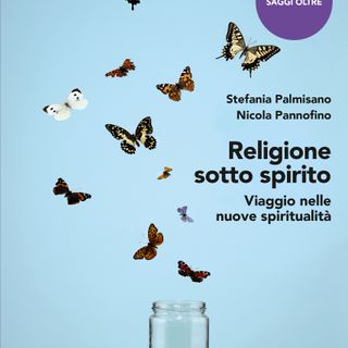 "Stefania Palmisano ""Religioni sotto spirito"""